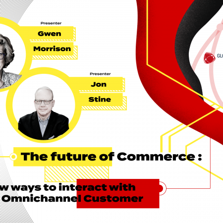 The Future of Commerce: new ways to interact with customers –  Gwen Morrison & Jon Stine